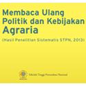 Membaca Ulang Politik dan Kebijakan Agraria (Hasil Penelitian Sistematis STPN, 2013)
