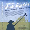 Ranah Studi Agraria Penguasaan Tanah dan Hubungan Agraris